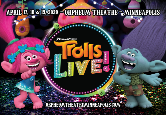 Trolls Live! at Orpheum Theatre Minneapolis