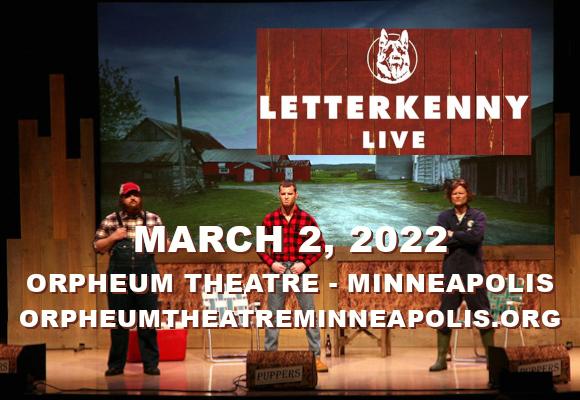 Letterkenny Live at Orpheum Theatre Minneapolis